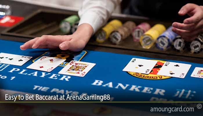 Easy to Bet Baccarat at ArenaGaming88