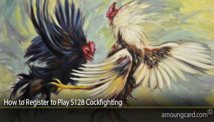 How to Register to Play S128 Cockfighting